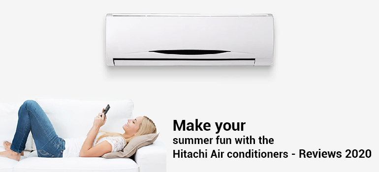 Hitachi Air Conditioners for summer 2020