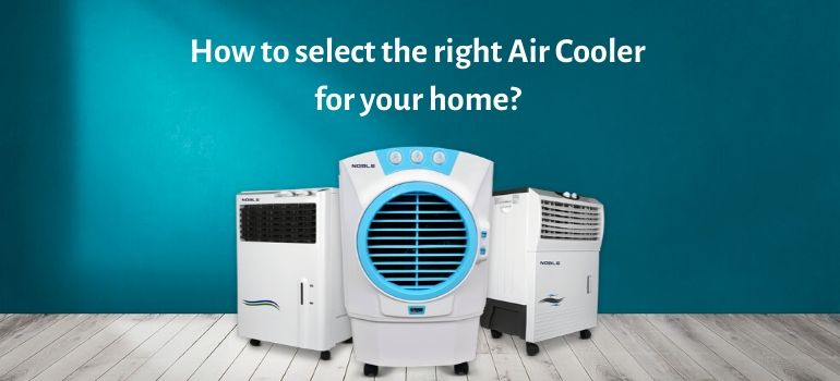 How to select the right air cooler for your home? Buying Tips