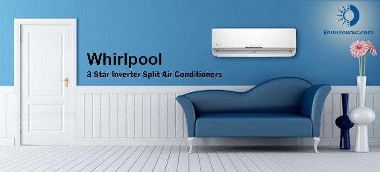 Whirlpool 3 Star Inverter Split Air Conditioners