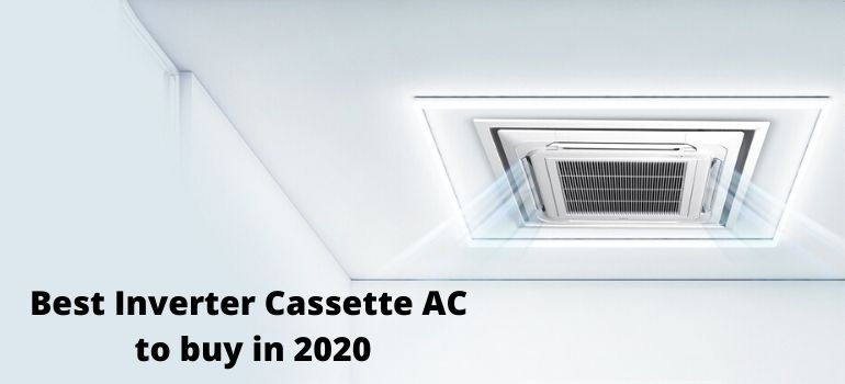 Best Inverter Cassette AC to buy in 2020