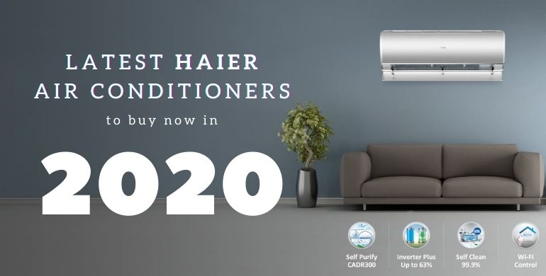 Latest Haier Air Conditioners to buy now in 2020